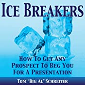 Ice Breakers! How To Get Any Prospect To Beg You For A Presentation | [Tom
