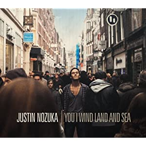 Justin Nozuka - You I Wind & Sea