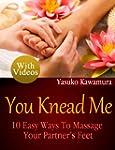 You Knead Me: 10 Easy Ways To Massage...
