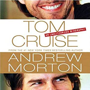 Tom Cruise: An Unauthorized Biography | [Andrew Morton]