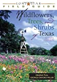 img - for Lone Star Field Guide to Wildflowers, Trees, and Shrubs of Texas (Lone Star Field Guides) by Delena Tull (2003-06-23) book / textbook / text book