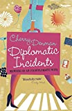 Diplomatic Incidents: The Memoirs of an (Un)diplomatic Wife
