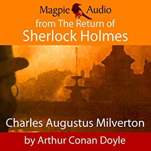 Charles Augustus Milverton | [Arthur Conan Doyle]
