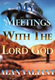 My Meetings with the Lord God