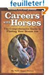 Careers With Horses: The Comprehensiv...