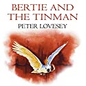 Bertie and the Tin Man Audiobook by Peter Lovesey Narrated by Terrence Hardiman