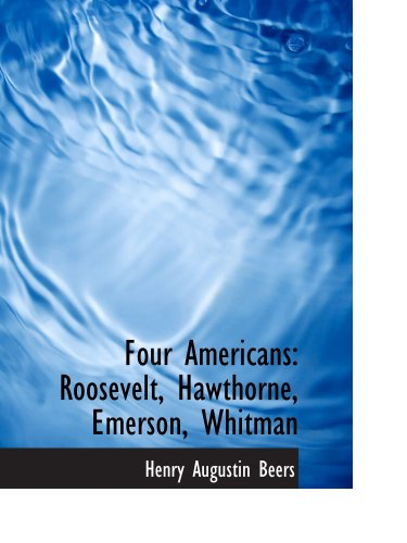 Four Americans: Roosevelt, Hawthorne, Emerson, Whitman