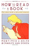 How to Read a Book: The Classic Guide to Intelligent Reading (A Touchstone book) (0671212095) by Adler, Mortimer J.