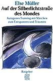 Auf der Silberlichtstraße des Mondes: Autogenes Training mit Märchen zum Entspannen und Träumen