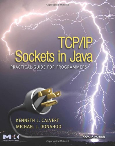 TCP/IP Sockets in Java, Second Edition: Practical Guide...