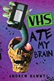 VHS Ate My Brain