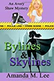 Bylines & Skylines (An Avery Shaw Mystery) (Volume 9)