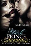 img - for The Dark Prince: Book 2 of The Dark Light Series (Volume 2) book / textbook / text book