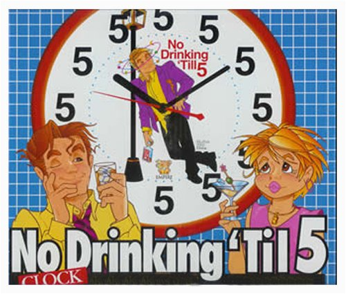 No Drinking 'Til 5 Wall Clock - 1