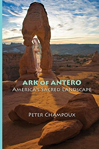 Ark of Antero: America's Sacred Landscape PDF