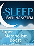 Super Metabolism Boost, Hypnosis (The Sleep Learning System)
