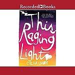 This Raging Light | Estelle Laure
