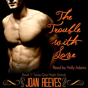 The Trouble with Love: Texas One Night Stands | [Joan Reeves]