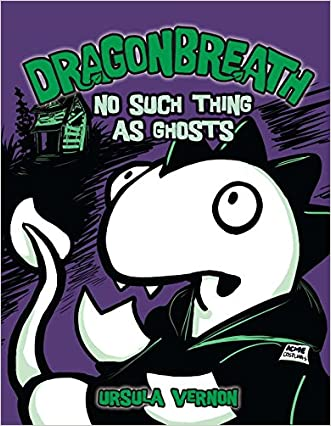 Dragonbreath #5: No Such Thing as Ghosts written by Ursula Vernon