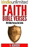Faith Bible Verses: 99 Bible Verses On Faith (Bible Verses, Faith Bible Study, Faith Bible, Faith Verses, Bible Quotes, Scripture Quotes, Bible Study)