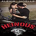Heinous Audiobook by Alexis Noelle Narrated by Meghan Kelly