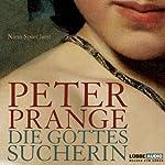 Die Gottessucherin | Peter Prange