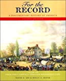 img - for For the Record A Documentary History of America From Contact Through Reconstruction by Shi, David E., Mayer, Holly A. [W W Norton & Co Inc (Np),2003] [Paperback] 2ND EDITION book / textbook / text book
