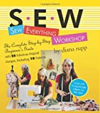 """Sew Everything Workshop - The Complete Step-by-Step Beginner's Guide with 25 Fabulous Original Designs, Including 10 Patterns"" av Diana Rupp"