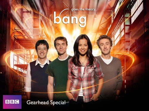 Bang Goes the Theory: Gearhead Special