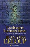 Un obscur et lumineux silence - la théologie mystique de Denys l'aréopagite