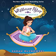 Genie in a Bottle: Whatever After, Book 9 Audiobook by Sarah Mlynowski Narrated by Emily Eiden