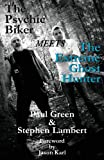 The Psychic Biker Meets the Extreme Ghost Hunter (1906958203) by Green, Paul