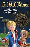echange, troc Fabrice Colin, Antoine de Saint-Exupéry - Le Petit Prince : La Planète du Temps