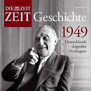 1949 - Deutschlands doppelter Neubeginn (ZEIT Geschichte) Hörbuch