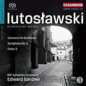 Lutoslawski Orchestral Works Concerto For Orchestra Symphony No3 Chain 3 Hybrid Sacd by Chandos