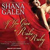 If You Give a Rake a Ruby: Jewels of the Ton, Book 2 | [Shana Galen]