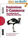 Praxiswissen E-Commerce - Das Handbuc...