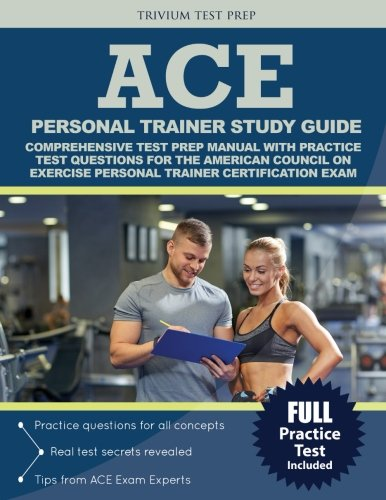 ACE Personal Trainer Study Guide:: Comprehensive Test Prep Manual with Practice Test Questions for the American Council on Exercise Personal Trainer Certification Exam (Personal Trainers compare prices)