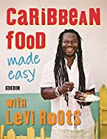 Caribbean Food Made Easy: With Levi Roots