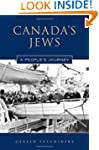 Canada's Jews: A People's Journey