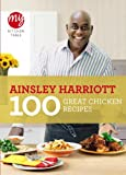 Ainsley Harriott My Kitchen Table: 100 Great Chicken Recipes