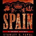 Spain: A Unique History (       UNABRIDGED) by Stanley G. Payne Narrated by Kevin Pierce