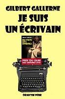 Je suis un �crivain (comment �crire un thriller, un polar, un roman d'horreur...): Guide de l'auteur professionnel