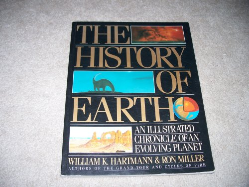 The History of the Earth: An Illustrated Chronicle of Our Planet, William K. Hartmann, Ron Miller