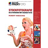 Stockfotografie - Edition ProfiFoto: Geld verdienen mit eigenen Fotosvon &#34;Robert Kneschke&#34;