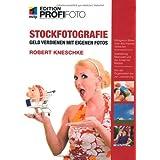 """Stockfotografie - Edition ProfiFoto: Geld verdienen mit eigenen Fotosvon """"Robert Kneschke"""""""