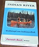 Indian River. Wolfsjagd am Indianerfluss [Kindle Edition]