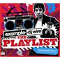 Example & DJ Wire Present The Playlist