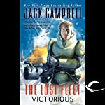 The Lost Fleet: Victorious (       UNABRIDGED) by Jack Campbell Narrated by Christian Rummel, Jack Campbell