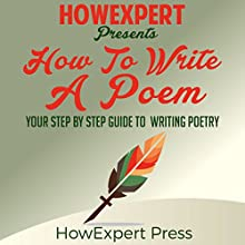 How to Write a Poem: Your Step-by-Step Guide to Writing a Poem Audiobook by  HowExpert Press Narrated by Rebecca Cromer